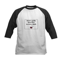 Mom's Quilts Have Love Kids Baseball Jersey