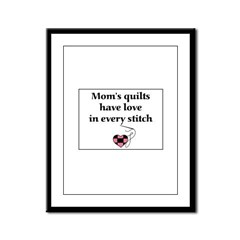Mom's Quilts Have Love Framed Panel Print