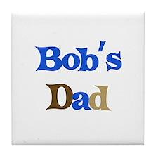Bob's Dad  Tile Coaster
