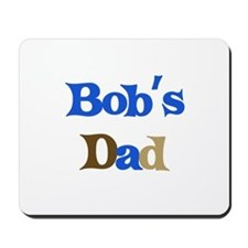 Bob's Dad  Mousepad