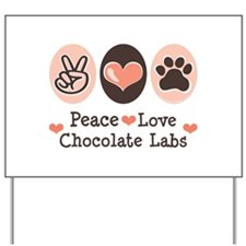 Peace Love Chocolate Lab Yard Sign