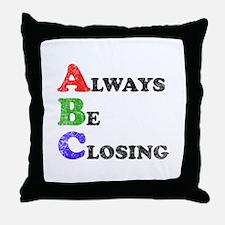 Always Be Closing Throw Pillow