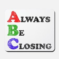 Always Be Closing Mousepad