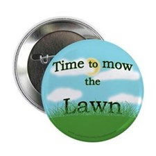 "Time to Mow the Lawn 2.25"" Button"
