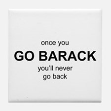 Once You Go Barack Tile Coaster