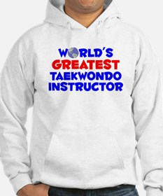 World's Greatest Taekw.. (A) Hoodie