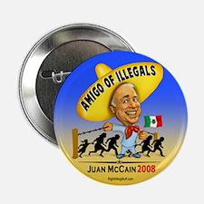 """Juan McCain - Amigo of Illegals 2.25"""" Button (10 p"""