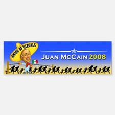 Juan McCain - Amigo of Illegals Bumper Bumper Bumper Sticker