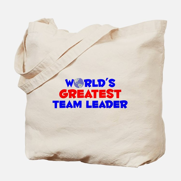 World's Greatest Team .. (A) Tote Bag