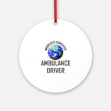 World's Coolest AMBULANCE DRIVER Ornament (Round)