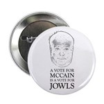 """McCain - A Vote For Jowls 2.25"""" Button"""