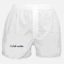 Foolish Sucka Boxer Shorts