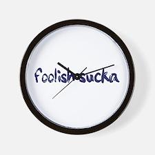 Foolish Sucka Wall Clock
