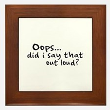 Did I Say That Out Loud? Framed Tile