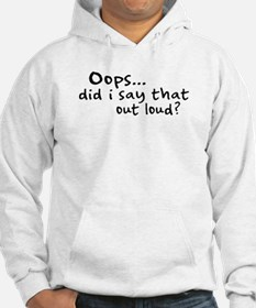 Did I Say That Out Loud? Hoodie