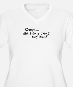 Did I Say That Out Loud? T-Shirt