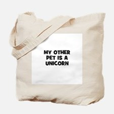 my other pet is a unicorn Tote Bag