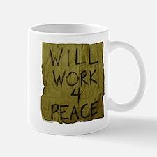 Will Work 4 Peace Mug