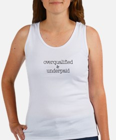 Overqualified and Underpaid Women's Tank Top