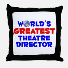 World's Greatest Theat.. (A) Throw Pillow