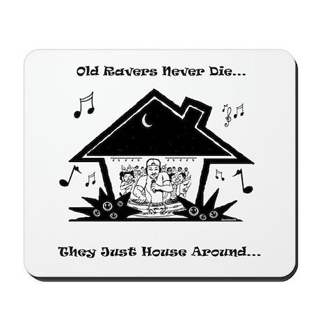 Old Ravers Never Die Mousepad