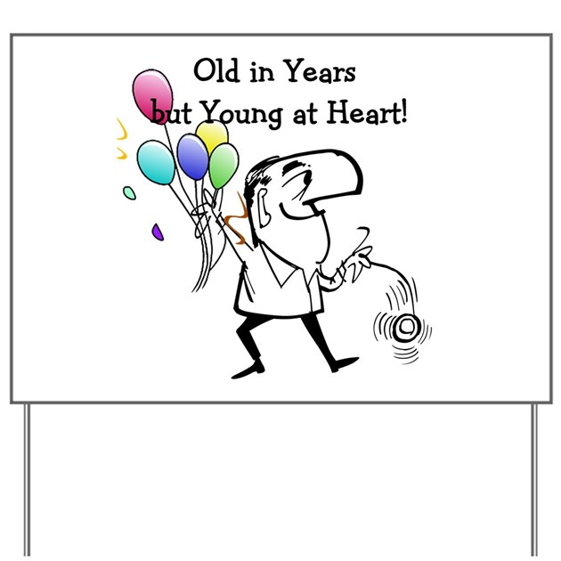 Young At Heart Birthday Yard Sign By Peacockcards