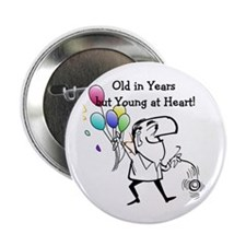 """Young at Heart Birthday 2.25"""" Button"""
