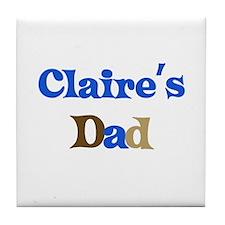 Claire's Dad Tile Coaster