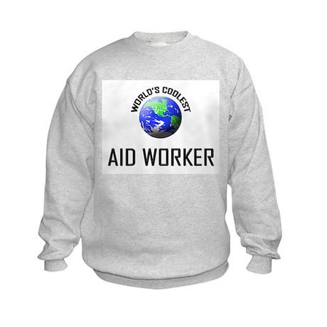 World's Coolest AID WORKER Kids Sweatshirt