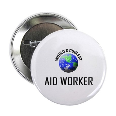 """World's Coolest AID WORKER 2.25"""" Button (10 pack)"""