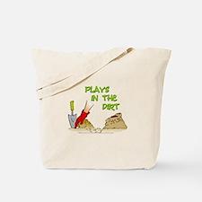 Plays in the Dirt Tote Bag