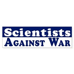 Scientists Against War bumper sticker