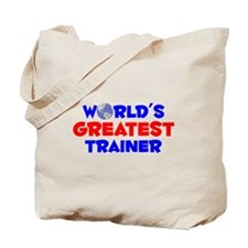 World's Greatest Trainer (A) Tote Bag