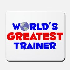 World's Greatest Trainer (A) Mousepad