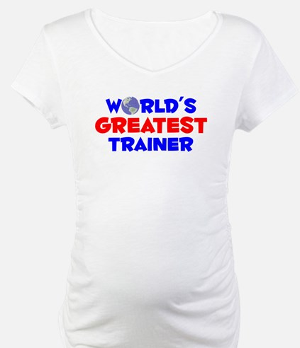 World's Greatest Trainer (A) Shirt