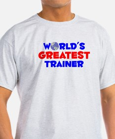 World's Greatest Trainer (A) T-Shirt