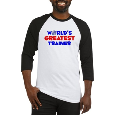 World's Greatest Trainer (A) Baseball Jersey