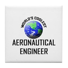 World's Coolest AERONAUTICAL ENGINEER Tile Coaster