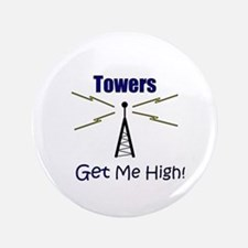 """Towers Make Me High! 3.5"""" Button"""