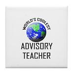 World's Coolest ADVISORY TEACHER Tile Coaster