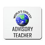 World's Coolest ADVISORY TEACHER Mousepad