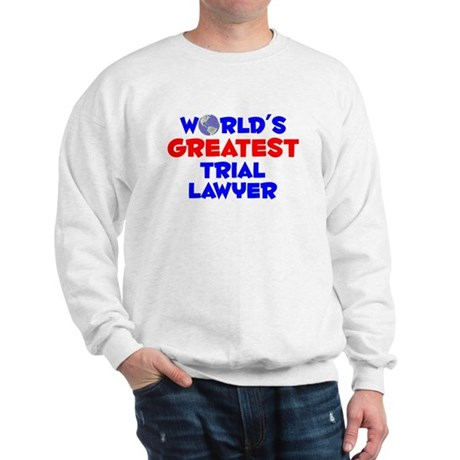 World's Greatest Trial.. (A) Sweatshirt