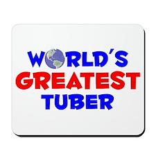 World's Greatest Tuber (A) Mousepad