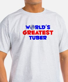 World's Greatest Tuber (A) T-Shirt