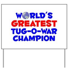 World's Greatest Tug-o.. (A) Yard Sign