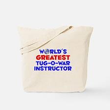 World's Greatest Tug-o.. (A) Tote Bag