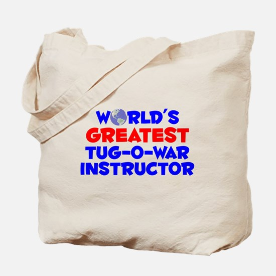 World's Greatest Tug-o.. (A) Tote Bag