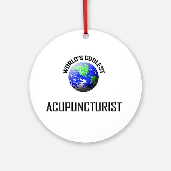 World's Coolest ACUPUNCTURIST Ornament (Round)