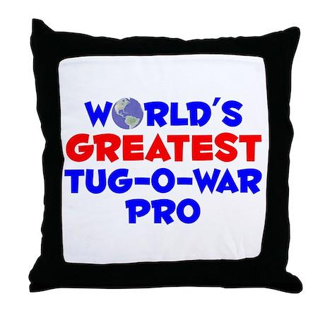 World's Greatest Tug-o.. (A) Throw Pillow