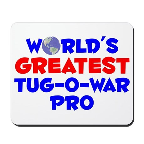 World's Greatest Tug-o.. (A) Mousepad